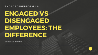 Employee Satisfaction - the difference between engaged and disengaged staff